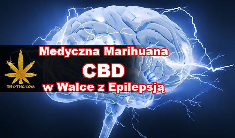 Medyczna Marihuana, CBD, THC, Walce, Epilepsja